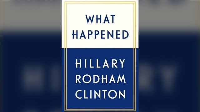 Hillary Clinton's book What Happened hit store shelves earlier this year. (MGN)